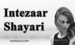 Intezaar Shayari in Urdu English | Intezar Poetry,Status,Quotes & Ghazal |